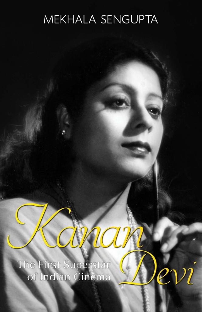 A biography of Indian films' first superstar, Kanan Devi by former banker Mekhala Sengupta