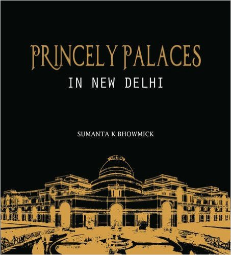 Book-Princely Palaces in New Delhi
