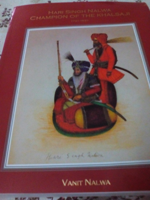A comprehensive biography of 19th century Sikh warrior Hari Singh Nalwa by his descendant Vanit Nalwa