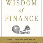 The Wisdom of Finance, Discovering Humanity in the World of Risk and Return