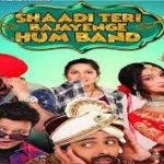 Shaadi Teri Bajaayenge Band Hum